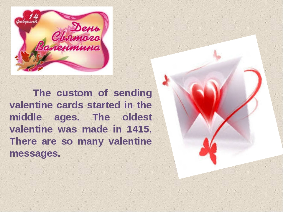 The custom of sending valentine cards started in the middle ages. The oldest...