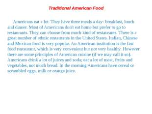 Traditional American Food Americans eat a lot. They have three meals a day: b