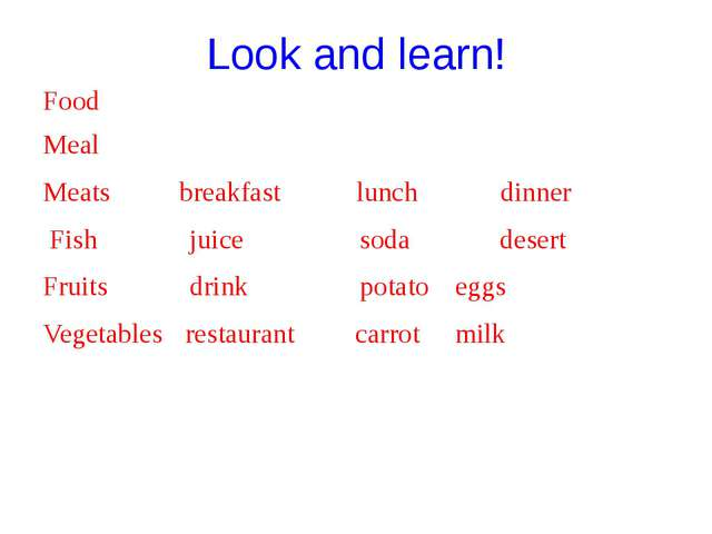 Look and learn! Food Meal Meats breakfast lunch dinner Fish	 juice	 soda dese...