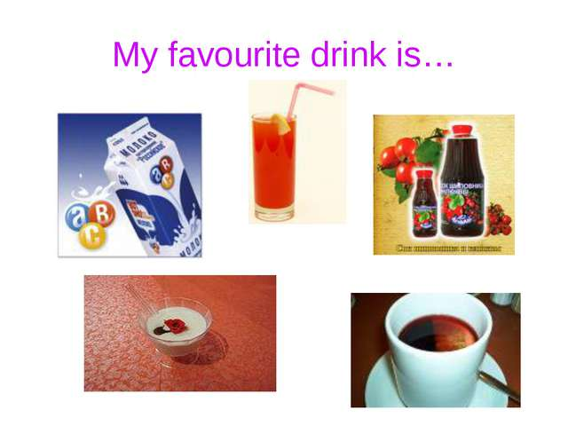 My favourite drink is…