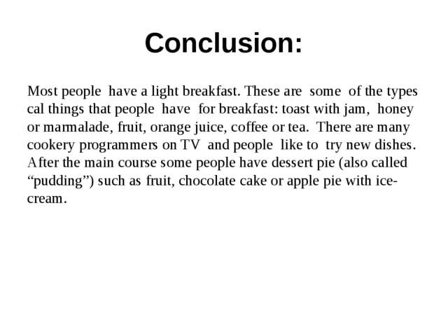 Conclusion: Most people have a light breakfast. These are some of the types c...