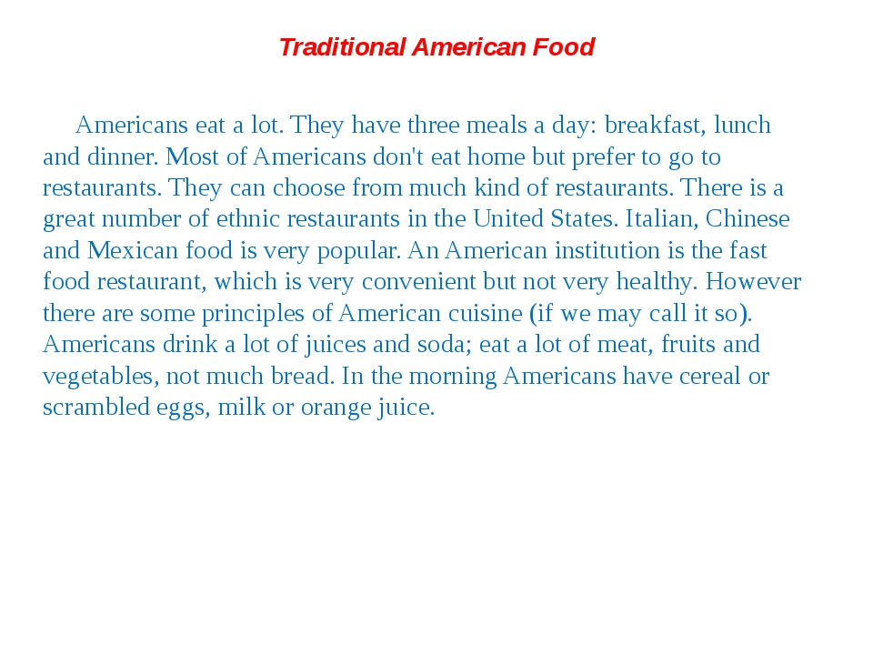 Traditional American Food Americans eat a lot. They have three meals a day: b...
