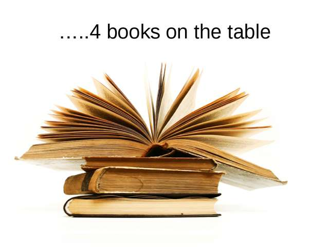 …..4 books on the table