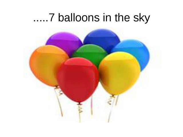 .....7 balloons in the sky