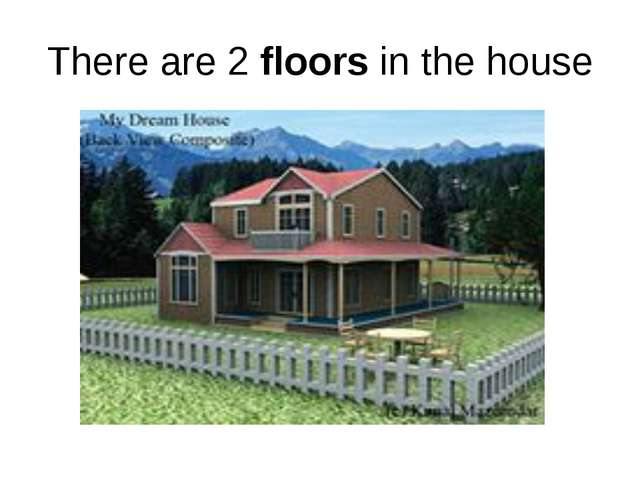 There are 2 floors in the house