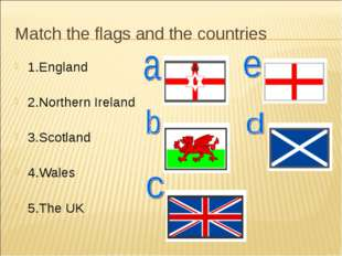 Match the flags and the countries 1.England 2.Northern Ireland 3.Scotland 4.W