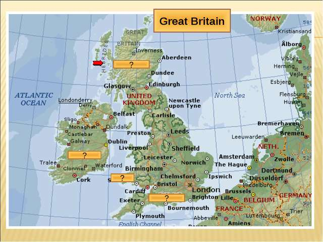 Wales ? ? ? ? Great Britain