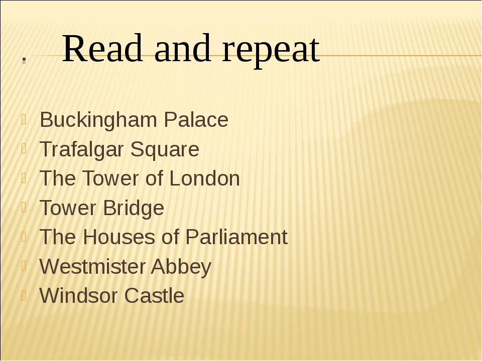 Buckingham Palace Trafalgar Square The Tower of London Tower Bridge The House...