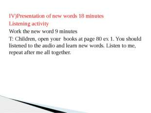 IV)Presentation of new words 18 minutes Listening activity Work the new word