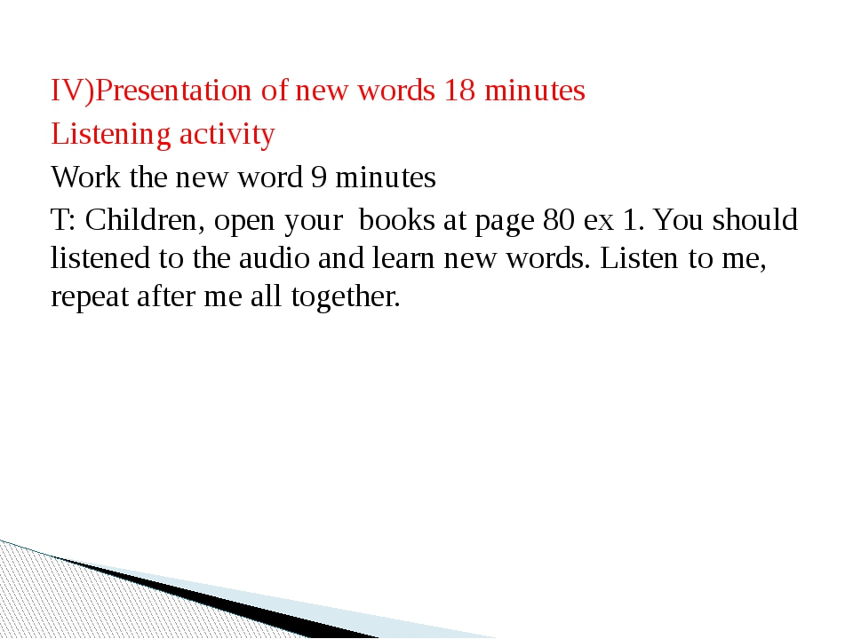 IV)Presentation of new words 18 minutes Listening activity Work the new word...