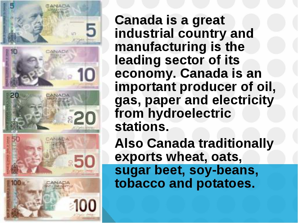 Canada is a great industrial country and manufacturing is the leading sector...