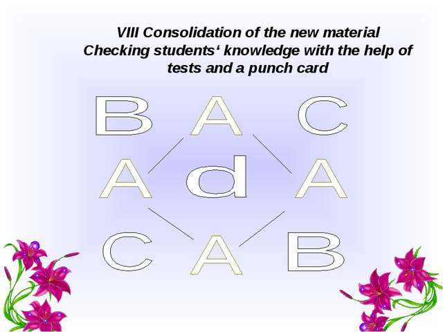 VIII Consolidation of the new material Checking students' knowledge with the...