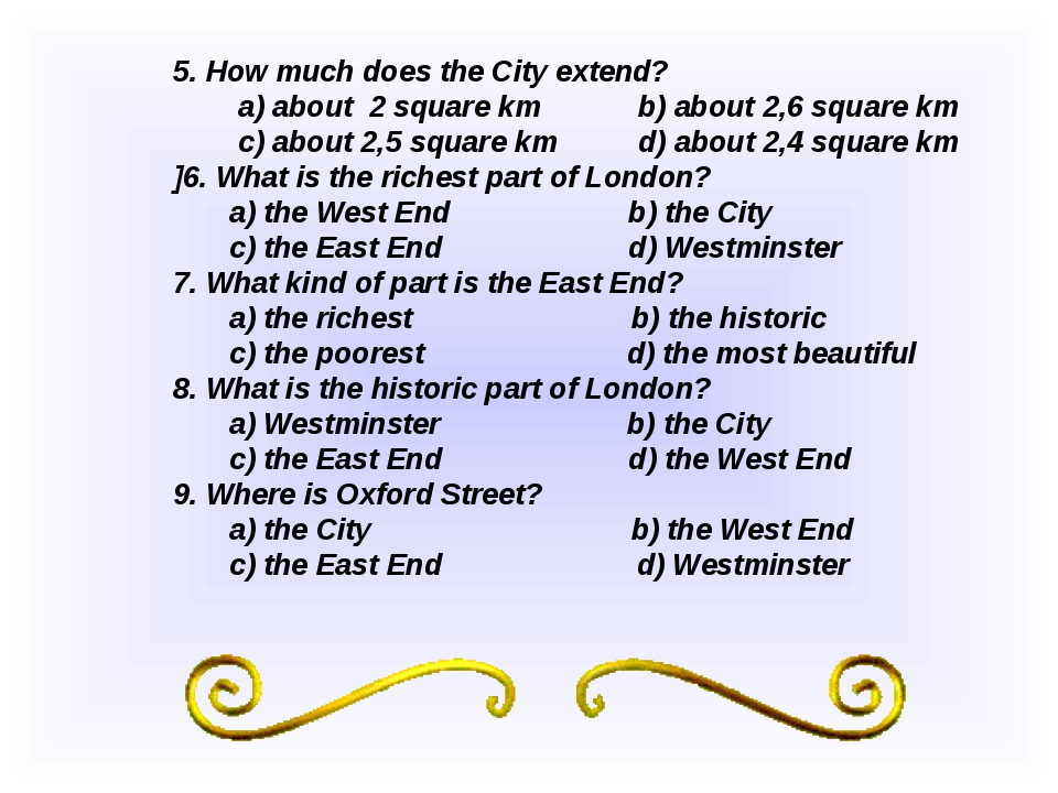 5. How much does the City extend? a) about 2 square km b) about 2,6 square km...