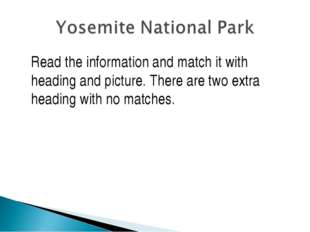 Read the information and match it with heading and picture. There are two ext