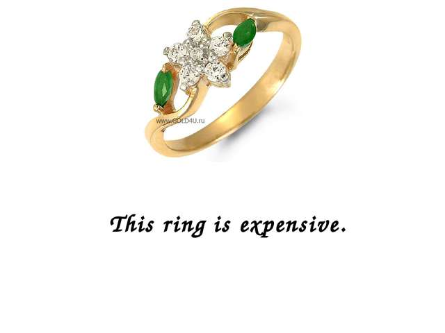 This ring is expensive.