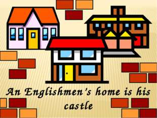 An Englishmen's home is his castle