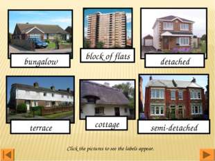 bungalow terrace detached semi-detached block of flats cottage Click the pict