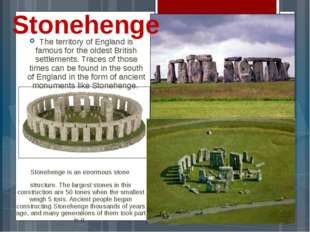 The territory of England is famous for the oldest British settlements. Traces