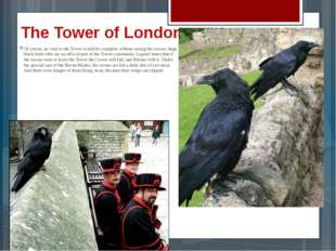The Tower of London Of course, no visit to the Tower would be complete withou
