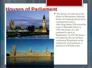 Houses of Parliament The House of Lords met at the Palace of Westminster whil