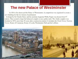 The new Palace of Westminster In 1834 a fire destroyed the Palace of Westmins