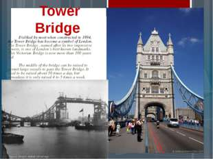 Disliked by most when constructed in 1894, the Tower Bridge has become a sym