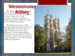 The Westminster Abbey , located near the Houses of Parliament, is more a his