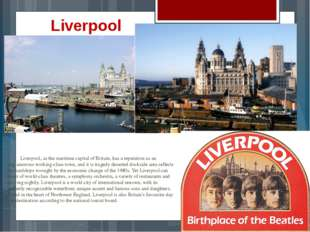 Liverpool, as the maritime capital of Britain, has a reputation as an ungla