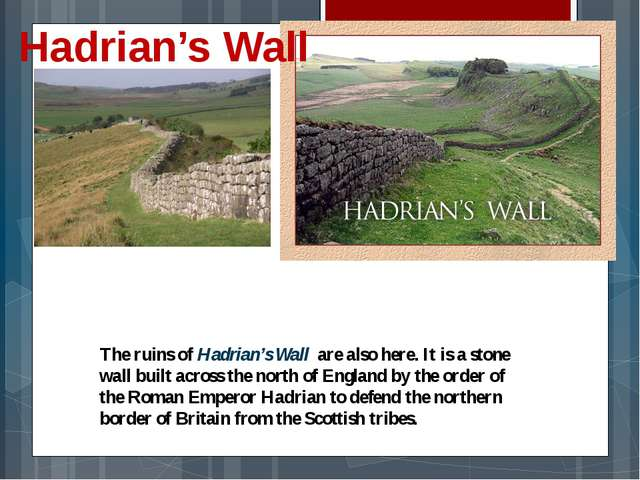 The ruins of Hadrian's Wall are also here. It is a stone wall built across th...