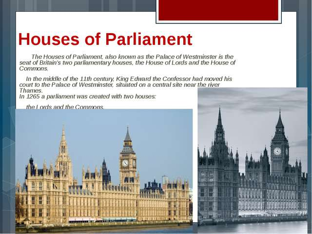 Houses of Parliament 	The Houses of Parliament, also known as the Palace of...
