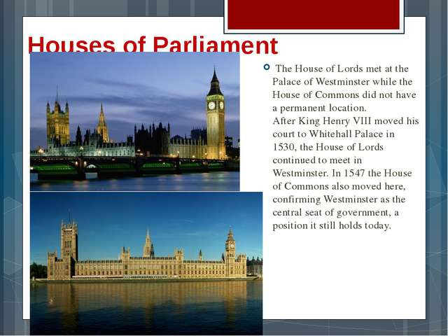 Houses of Parliament The House of Lords met at the Palace of Westminster whil...