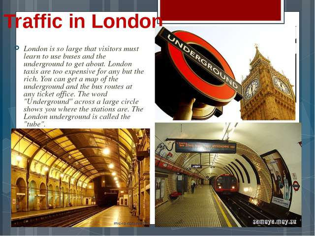Traffic in London London is so large that visitors must learn to use buses an...