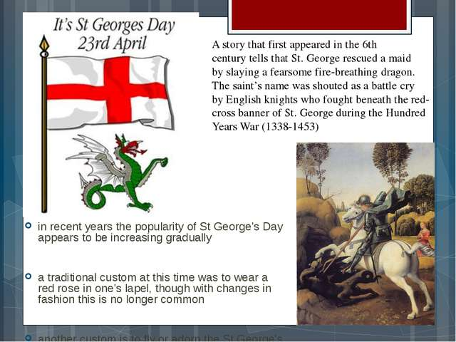 in recent years the popularity of St George's Day appears to be increasing g...