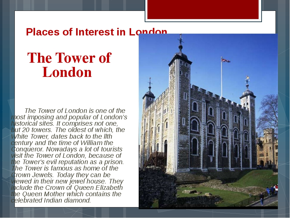 Places of Interest in London The Tower of London 	The Tower of London is one...