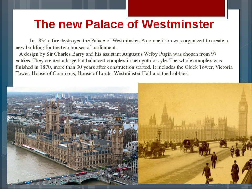 The new Palace of Westminster In 1834 a fire destroyed the Palace of Westmins...