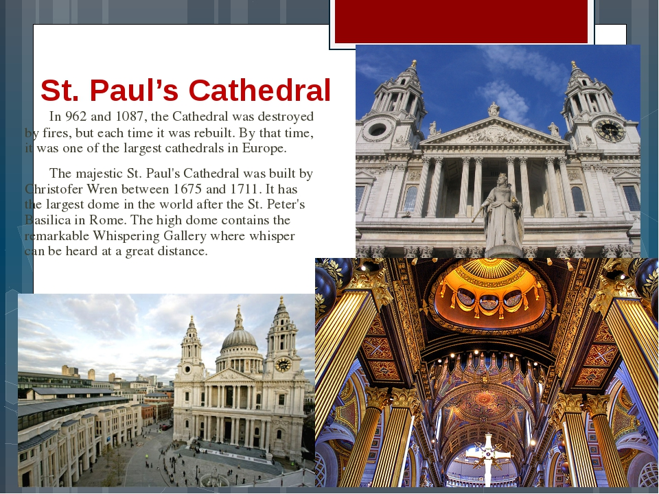 St. Paul's Cathedral 	In 962 and 1087, the Cathedral was destroyed by fires,...