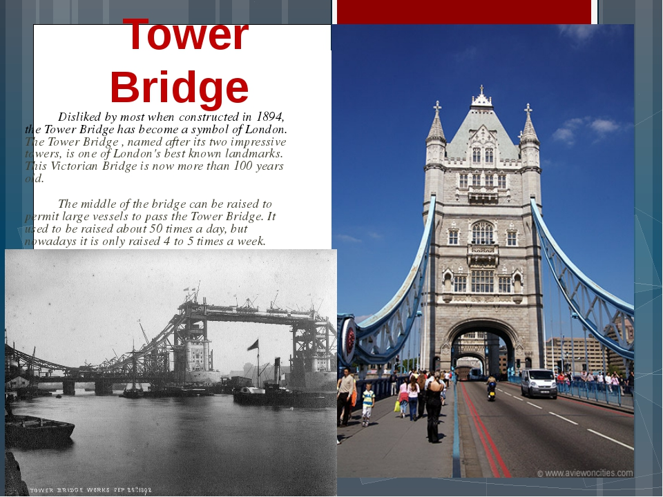 Disliked by most when constructed in 1894, the Tower Bridge has become a sym...
