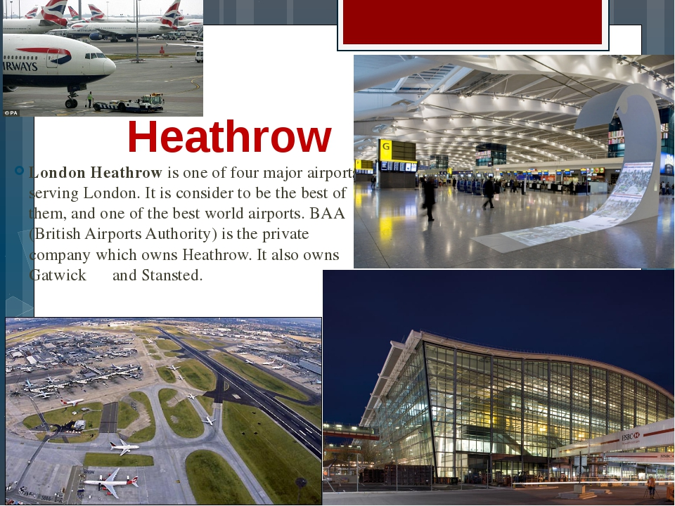 Heathrow London Heathrow is one of four major airports serving London. It is...