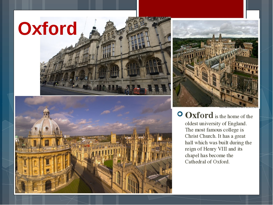 Oxford Oxford is the home of the oldest university of England. The most famou...