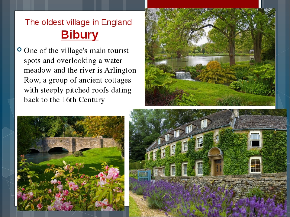 The oldest village in England Bibury One of the village's main tourist spots...