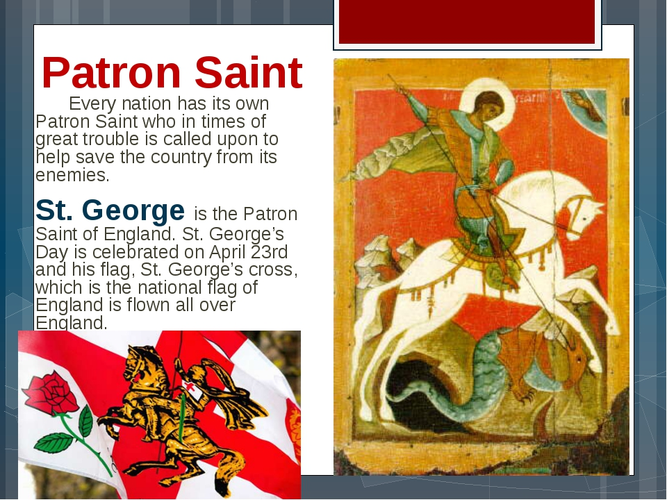 Patron Saint 	Every nation has its own Patron Saint who in times of great tro...