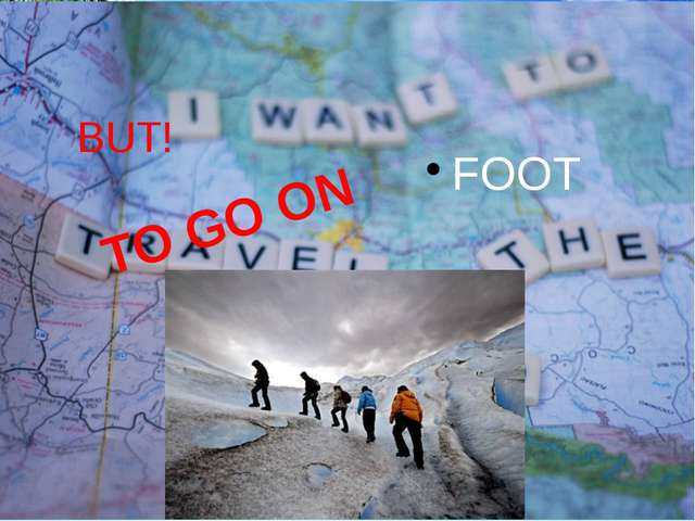 BUT! FOOT TO GO ON