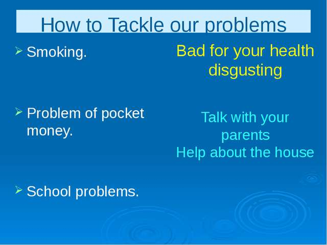 Bad for your health disgusting Smoking. Problem of pocket money. School probl...