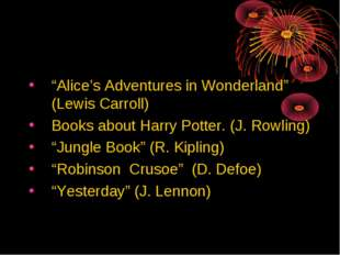 """Alice's Adventures in Wonderland""  (Lewis Carroll) Books about Harry Potter."