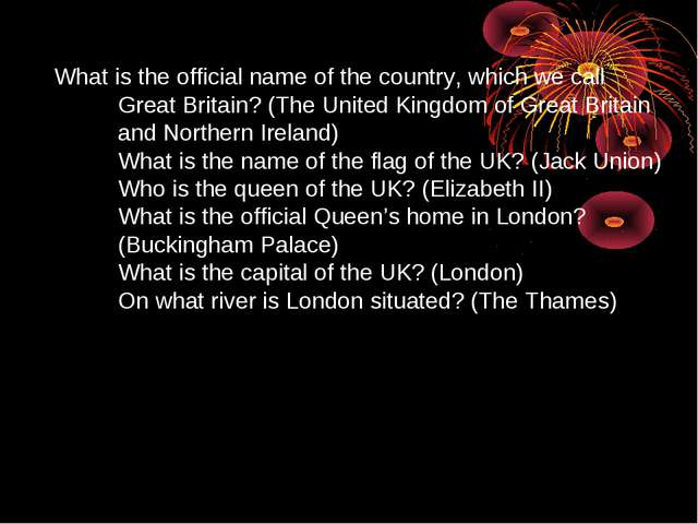 What is the official name of the country, which we call Great Britain? (The U...