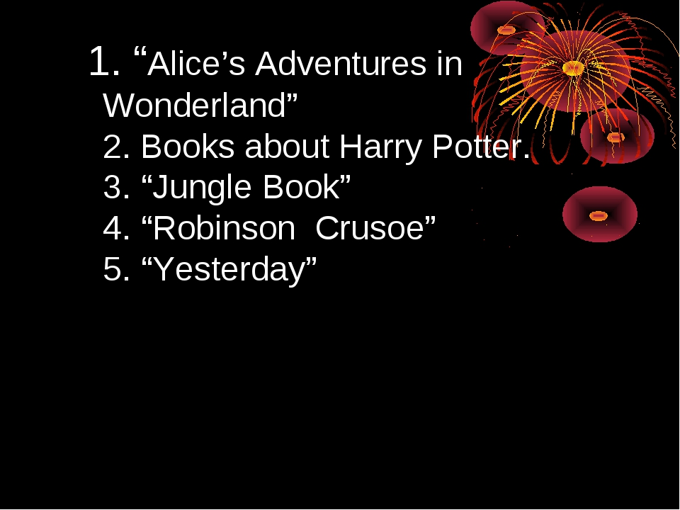 """1. """"Alice's Adventures in Wonderland"""" 2. Books about Harry Potter. 3. """"Jung..."""
