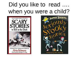 Did you like to read …. when you were a child?