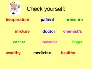 Check yourself: temperature patient pressure mixture doctor chemist's de