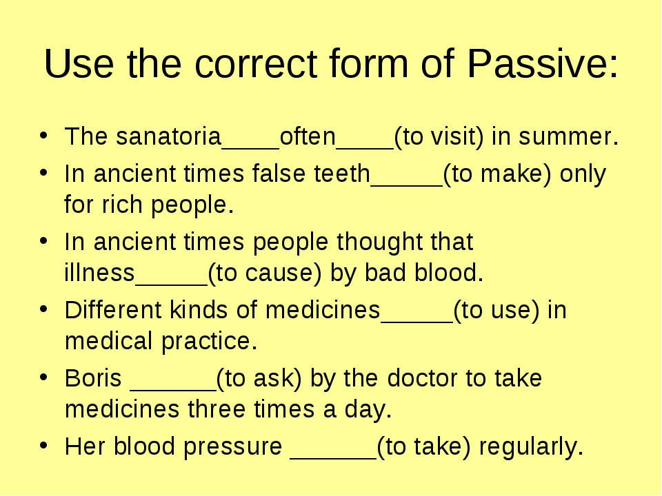 Use the correct form of Passive: The sanatoria____often____(to visit) in summ...