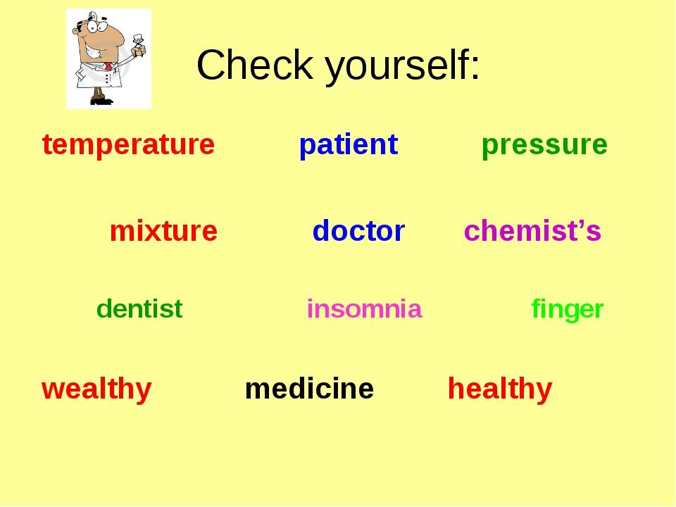 Check yourself: temperature patient pressure mixture doctor chemist's de...